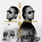Slowly (feat. Gucci Mane & Phero) - Single