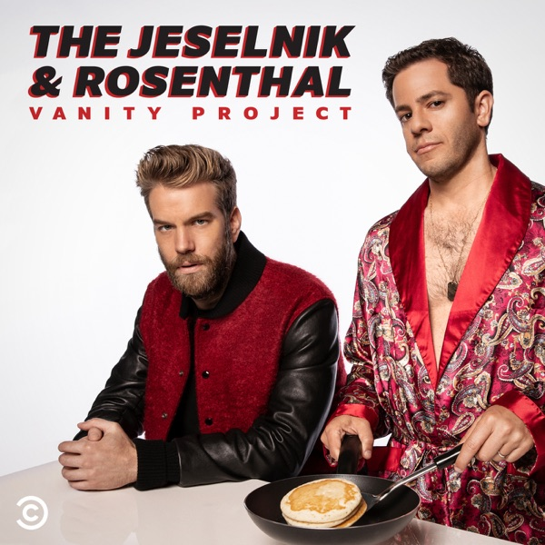 The Jeselnik & Rosenthal Vanity Project