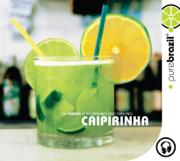 Pure Brazil: Caipirinha - Various Artists - Various Artists