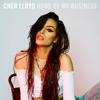 Cher Lloyd - None Of My Business artwork