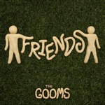 The Gooms - Friends