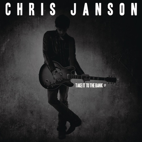 Chris Janson - Take It to the Bank - EP