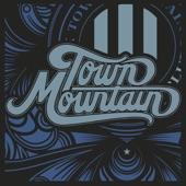 Town Mountain - Down Low