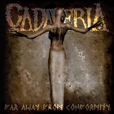 Far Away from Conformity (Remixed and Remastered) - Cadaveria