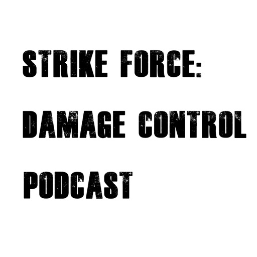 Cover image of Strike Force: Damage Control Podcast