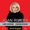 Joan Rivers - I Hate Everyone...Starting with Me (Unabridged)  artwork