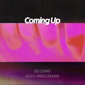 Coming Up (Alex Virgo Remix) - Single Mp3 Download