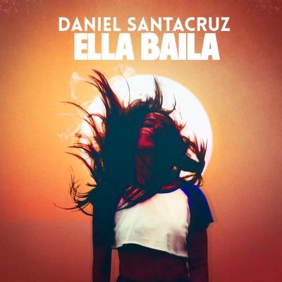 Daniel Santacruz - Ella Baila [2017]