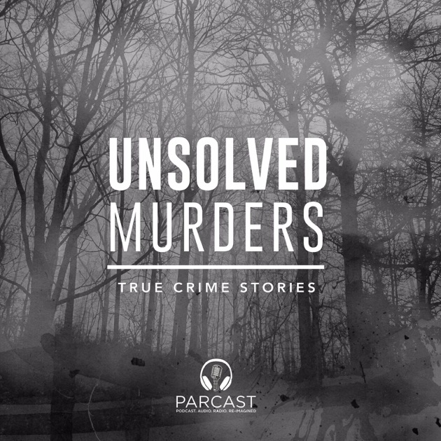 Unsolved murders true crime stories by parcast on apple podcasts fandeluxe Images