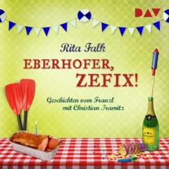 Eberhofer, zefix! Geschichten vom Franzl: Franz Eberhofer 9.5