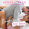 Kendall Ryan - Boyfriend for Hire (Unabridged)  artwork