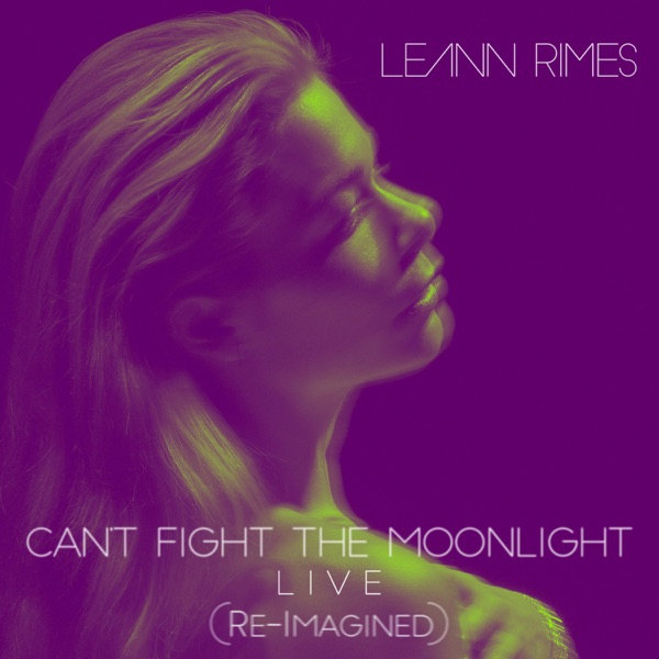 Can't Fight the Moonlight (Re-Imagined) [Live] - Single
