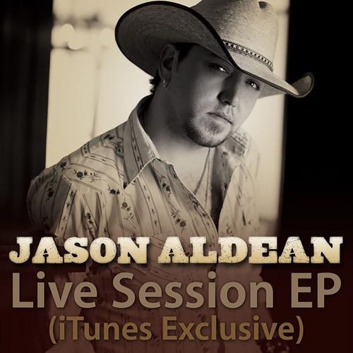 Jason Aldean - Live Session EP (iTunes Exclusive)