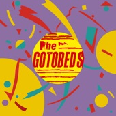 The Gotobeds - Annette's Got the Hits
