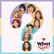 What is Love? - TWICE - TWICE