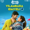 Vilambara Idaiveli From Imaikkaa Nodigal Single