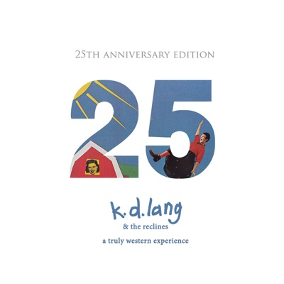 A Truly Western Experience (25th Anniversary Edition) - K.d. Lang