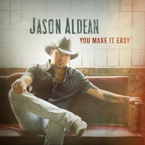 Jason Aldean - You Make It Easy - Single