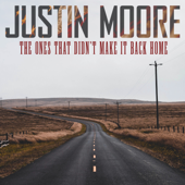 The Ones That Didn�t Make It Back Home - Justin Moore