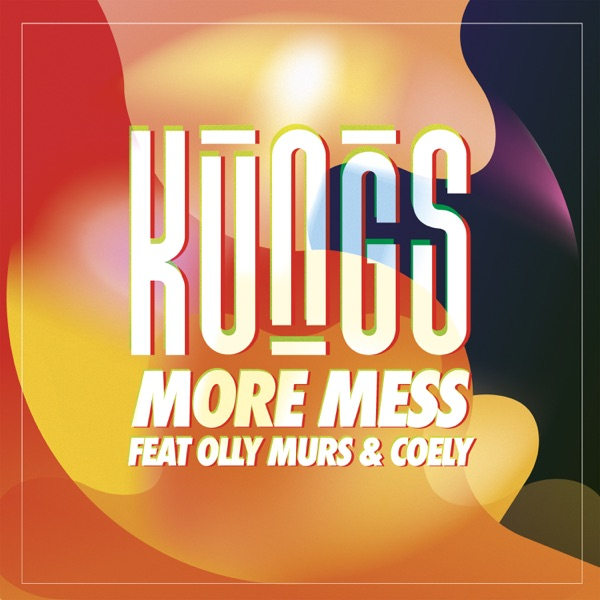 Kungs / Olly Murs - More Mess
