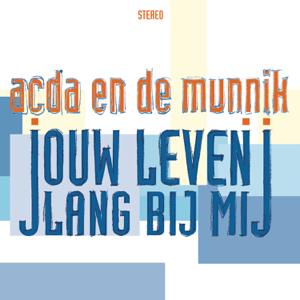 Acda & De Munnik - Jouw Leven Lang Bij Mij