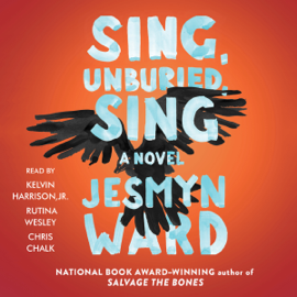 Sing, Unburied, Sing: A Novel (Unabridged) audiobook