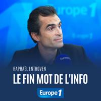 Le fin mot de l'info - Raphaël Enthoven podcast