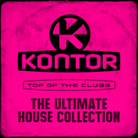 Various Artists - Kontor Top of the Clubs - The Ultimate House Collection artwork