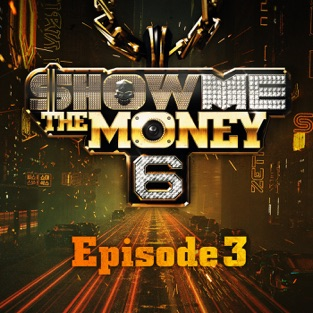 Show Me the Money 6 Ep. 3 – Various Artists [iTunes Plus AAC M4A] [Mp3 320kbps] Download Free