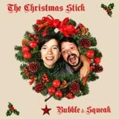 Bubble & Squeak - The Christmas Stick