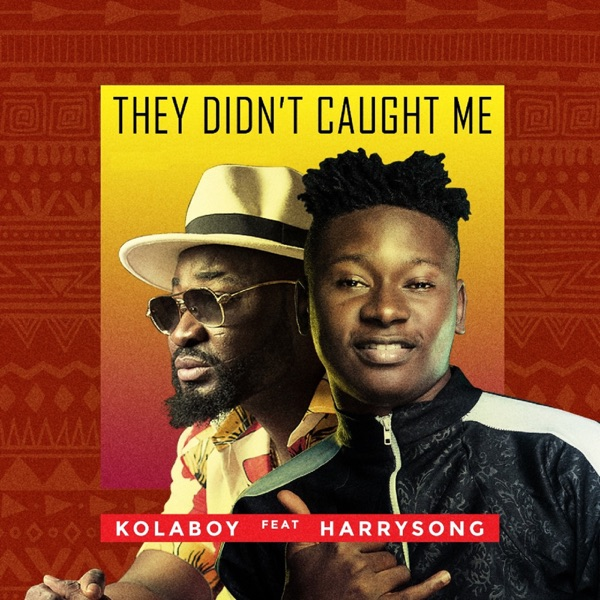 They Didnt Caught Me (feat. Harrysong) - Single