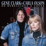 Gene Clark & Carla Olson - Gypsy Rider