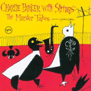 Charlie Parker With Strings: Complete Master Takes - Charlie Parker - Charlie Parker