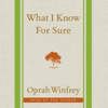 Oprah Winfrey - What I Know For Sure  artwork