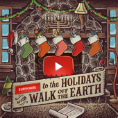 Subscribe To The Holidays  EP-Walk Off the Earth