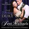 Jess Michaels - The Daring Duke: The 1797 Club, Book 1 (Unabridged)  artwork
