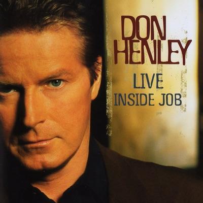 Inside Job (Live) - Don Henley