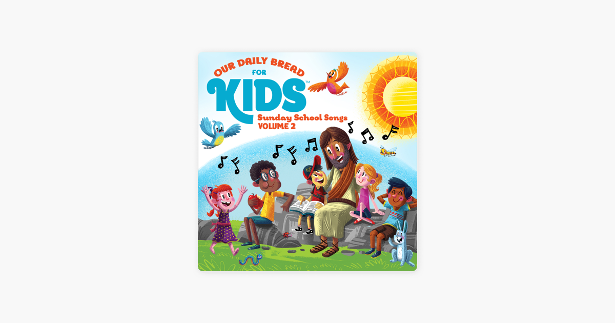 Our Daily Bread for Kids Sunday School Songs, Vol  2 by David Huntsinger &  Janet McMahan