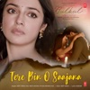 Tere Bin O Saajana feat Neeti Mohan Piyush Mehroliyaa From Bulbul Single
