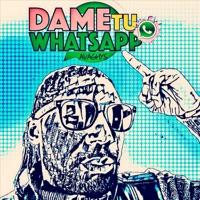 Dame Tu Whatsapp - Single