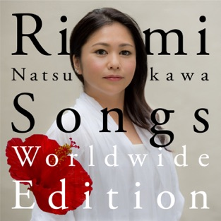 Rimi Natsukawa Songs (Worldwide Edition) – Rimi Natsukawa
