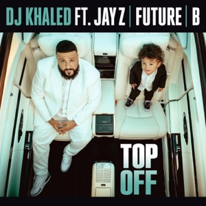 Top Off (feat. JAY Z, Future & Beyoncé) - Single Mp3 Download