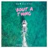 SA feat. Ava King - Bout a Thing