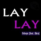 Lay Lay (feat. Akra) прослушать и cкачать в mp3-формате