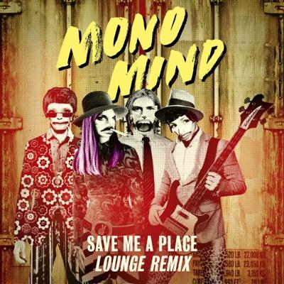 Save Me a Place (Lounge Remix) - Mono Mind song