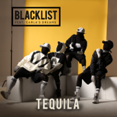 Tequila (feat. Carla's Dreams) - Blacklist