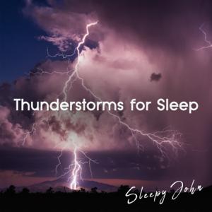 Sleepy John - Thunderstorms for Sleep