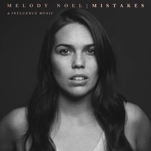 Melody Noel & Influence Music - Mistakes (Radio Version) - Single