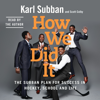 Karl Subban & Scott Colby - How We Did It: The Subban Plan for Success in Hockey, School and Life (Unabridged) artwork