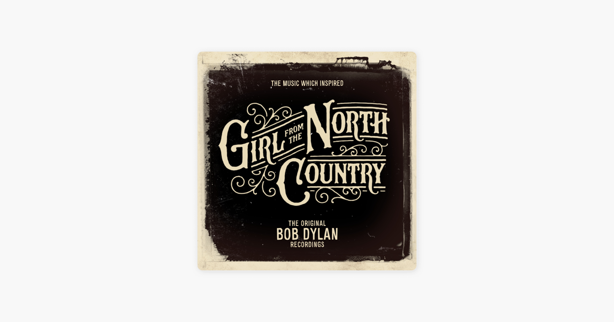 The Music Which Inspired Girl From The North Country By Bob Dylan On